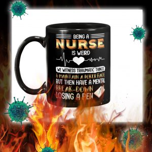 Being a nurse is weird mug- pic 1