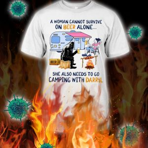 Bigfoot a woman cannot survive on beer alone she also needs to go camping with darryl shirt