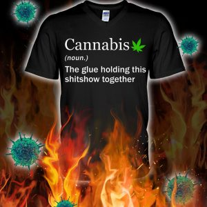 Cannabis the glue holding this shitshow together v-neck