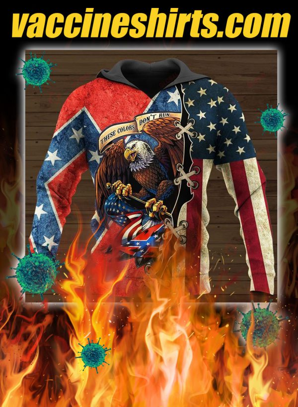 Confederate flag eagle these colors don't run 3d all over printed hoodie
