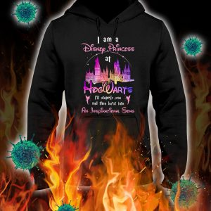 I am a disney princess at hogwarts i'll stupefy you and then burst into an inspirational song hoodie