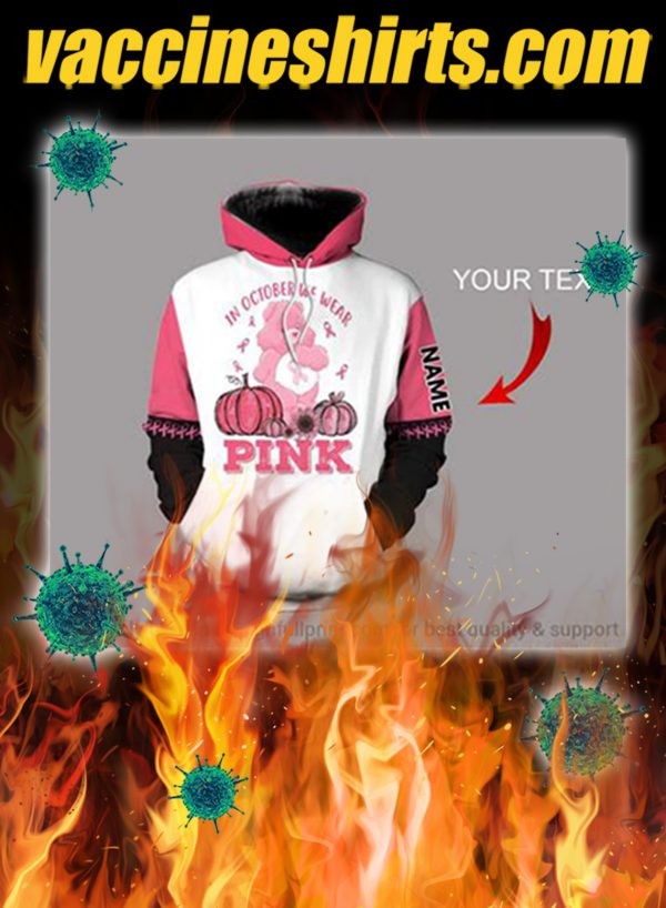 Personalized breast cancer bear in october we wear pink 3d hoodie