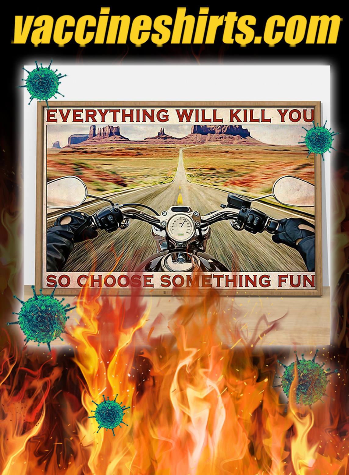 Road trip motorbike everything will kill you so choose something fun poster- A2