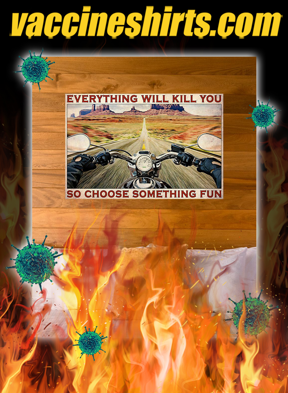 Road trip motorbike everything will kill you so choose something fun poster- A3