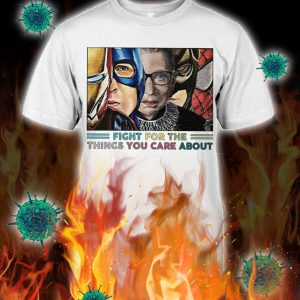 Ruth bader ginsburg superheroes fight for the things you care about shirt