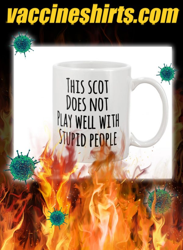 This scot does not play well with stupid people mug