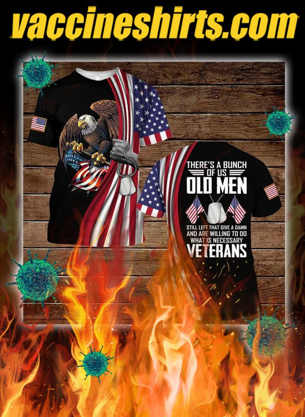 Veterans there's a bunch of us old men all over printed 3d shirt