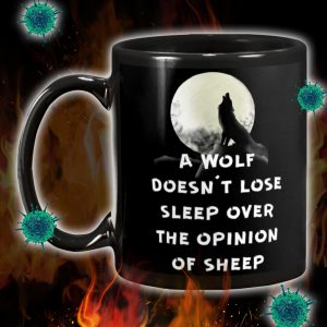A wolf doesn't lose sleep over the opinion of sheep mug 2