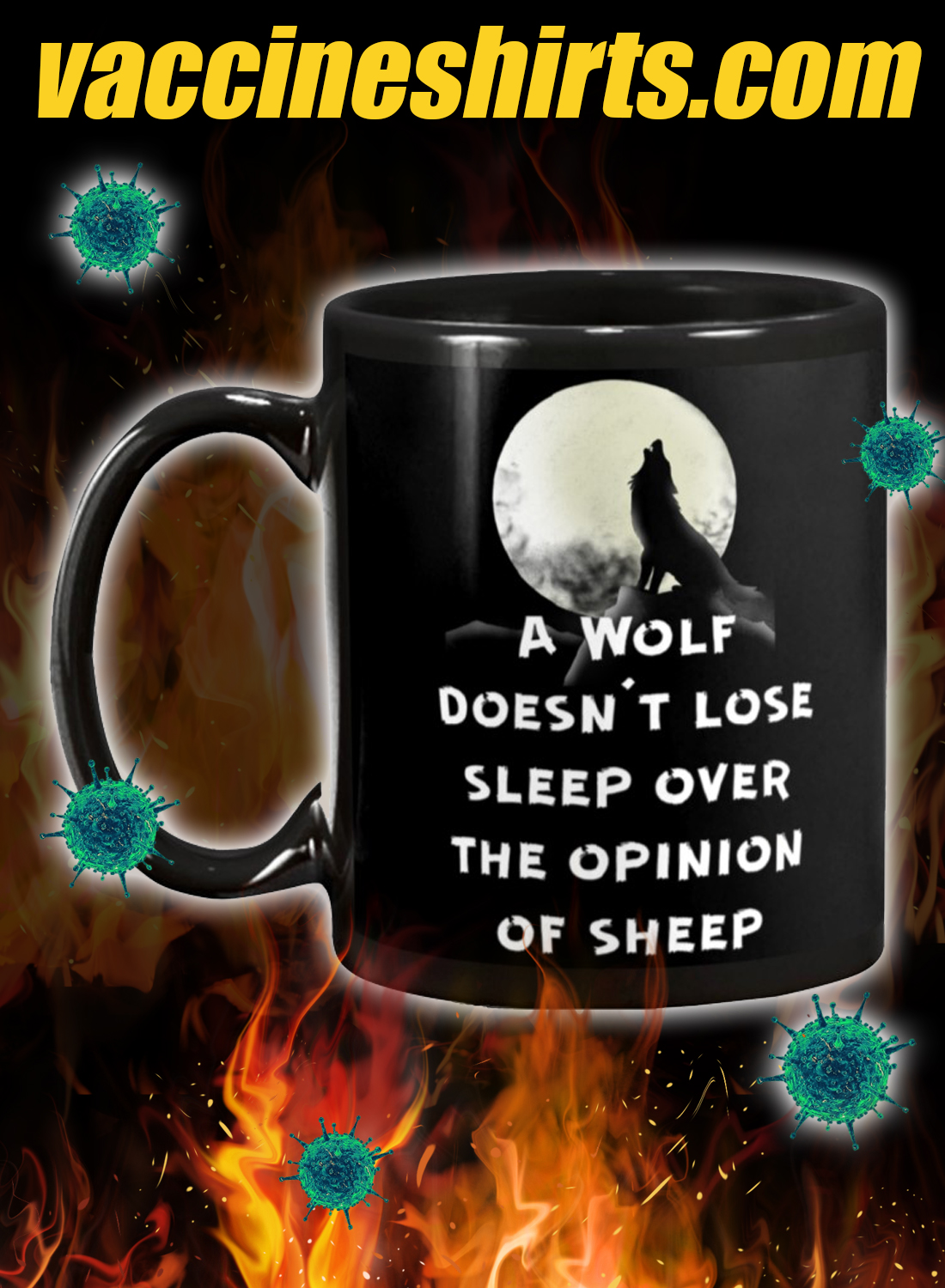 A wolf doesn't lose sleep over the opinion of sheep mug 3