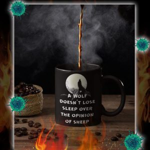 A wolf doesn't lose sleep over the opinion of sheep mug