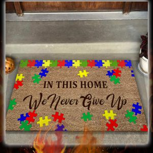 Autism awareness in this home we never give up doormat 3