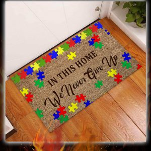 Autism awareness in this home we never give up doormat