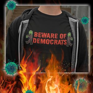 Beware of democrats shirt