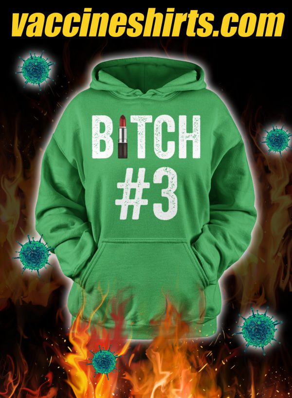 Bitch #1 Bitch #2 Bitch #3 matching friend hoodie 3