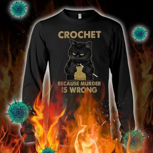 Black cat crochet because murder is wrong longsleeve tee