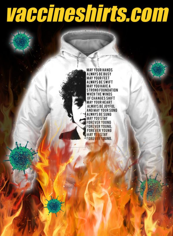 Bob dylan May your hands always be busy hoodie