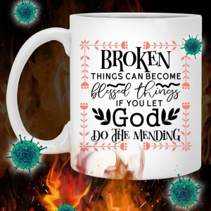 Broken things can become blessed things mug