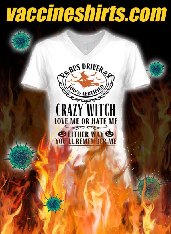 Bus driver crazy witch love me or hate me v-neck