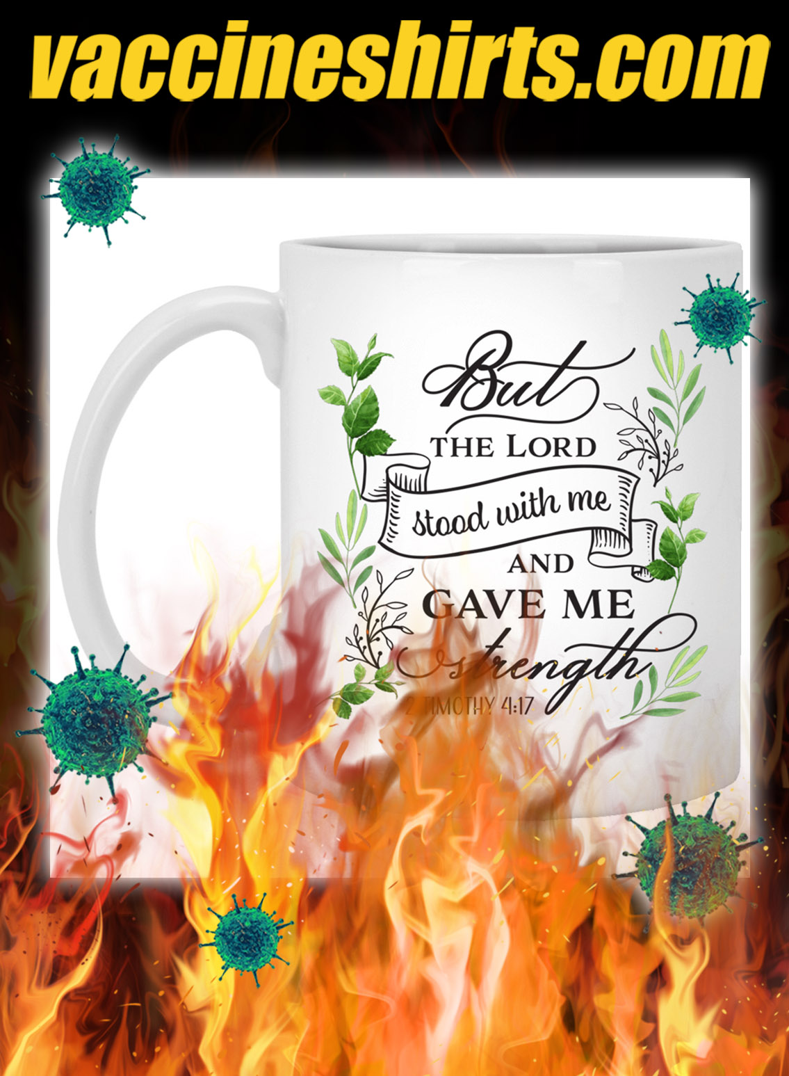 But the lord stood with me and gave me strength mug