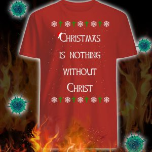 Christmas is nothing without christ ugly sweater 1
