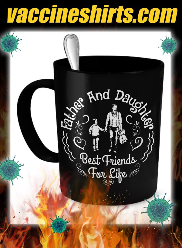 Father and daughter best friends for life mug