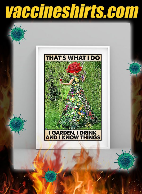 Gardening That's what i do i garden i drink poster