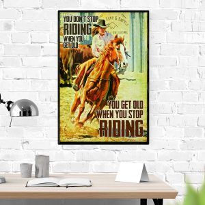 Girl riding horse you don't stop riding when you get old poster 1