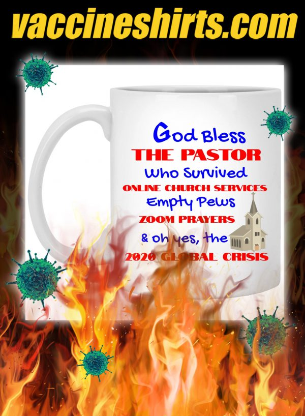 God bless the pastor 2020 global crisis mug