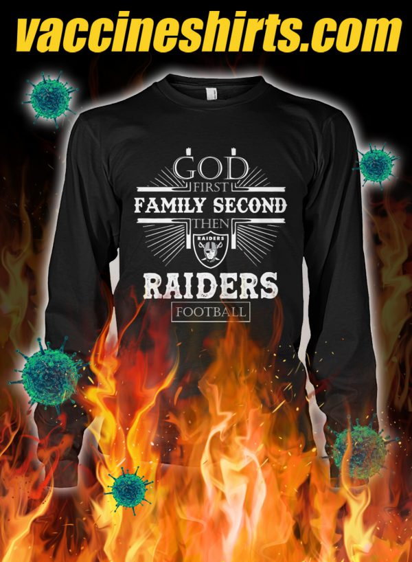 God first family second then raiders football longsleeve tee