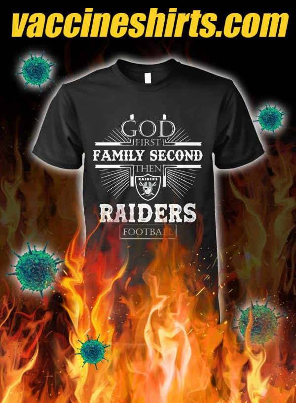 God first family second then raiders football shirt
