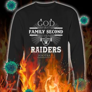 God first family second then raiders football sweatshirt