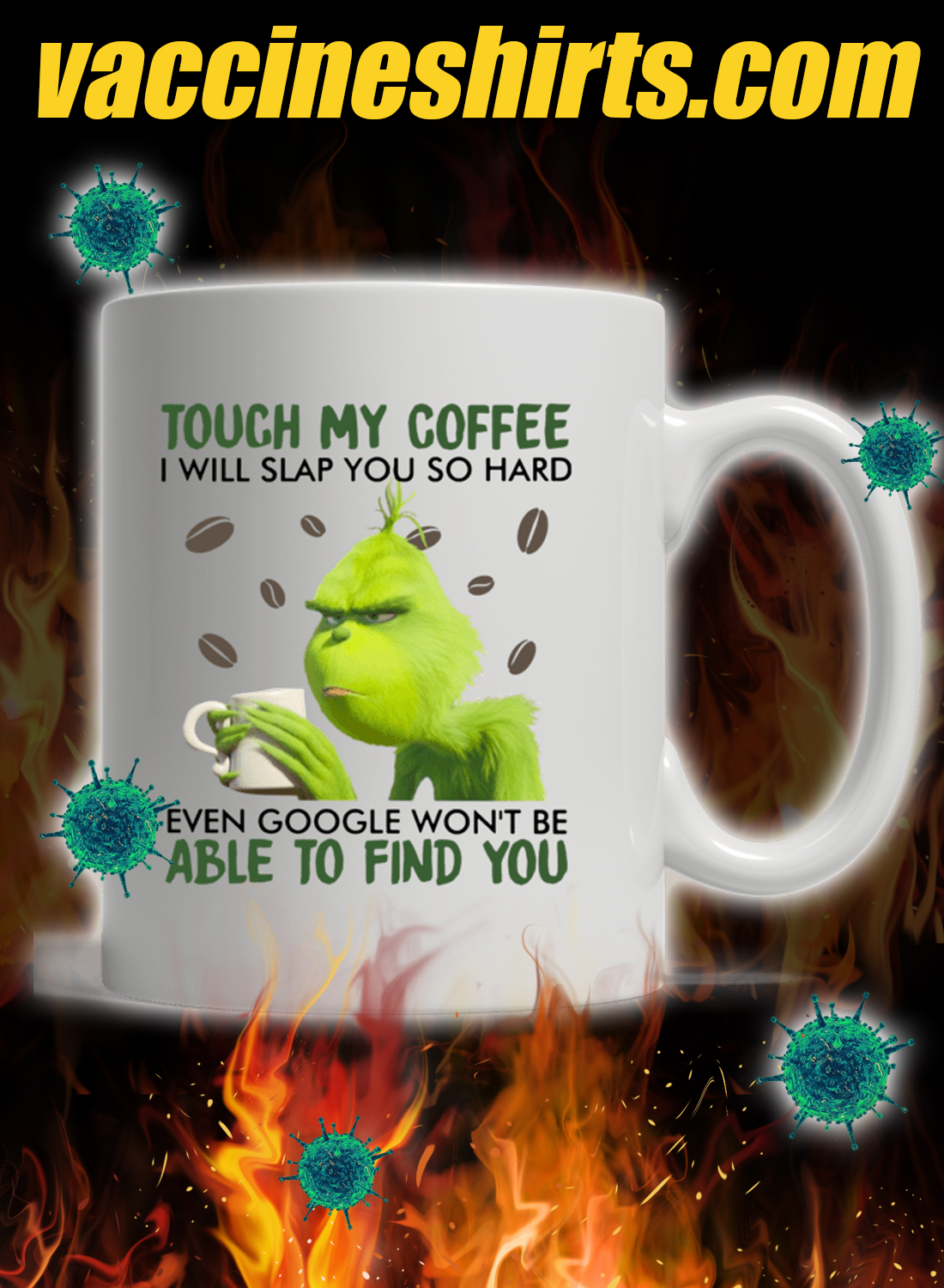 Grinch touch my coffee i will slap you so hard mug 1