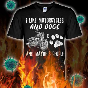 I like motorcycles and dogs and maybe 3 people v-neck