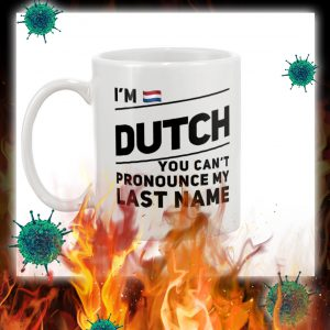 I'm dutch you can't pronounce my last name mug- pic 1