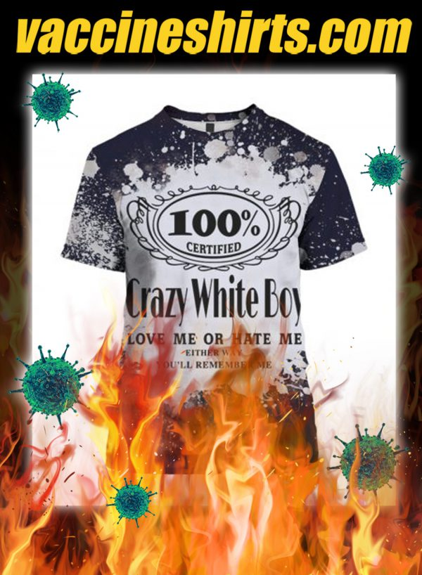 Jack daniel's crazy white boy love me or hate me 3d shirt