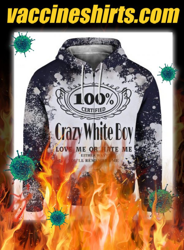 Jack daniel's crazy white boy love me or hate me 3d zip hoodie