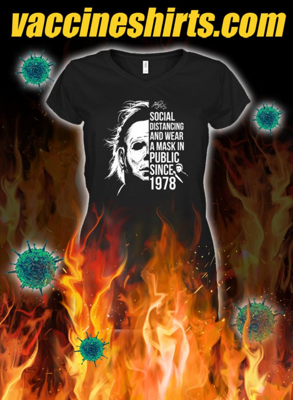 Michael myers social distancing and wear a mask in public since 1978 lady shirt
