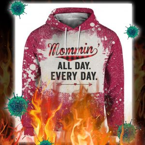 Mommin' all day every day 3d hoodie