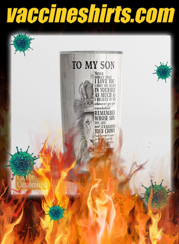 Personalized custom name Lion to my son never forget that i love you tumbler- pic 1