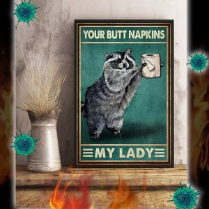 Raccoon your butt napkins my lady poster 1
