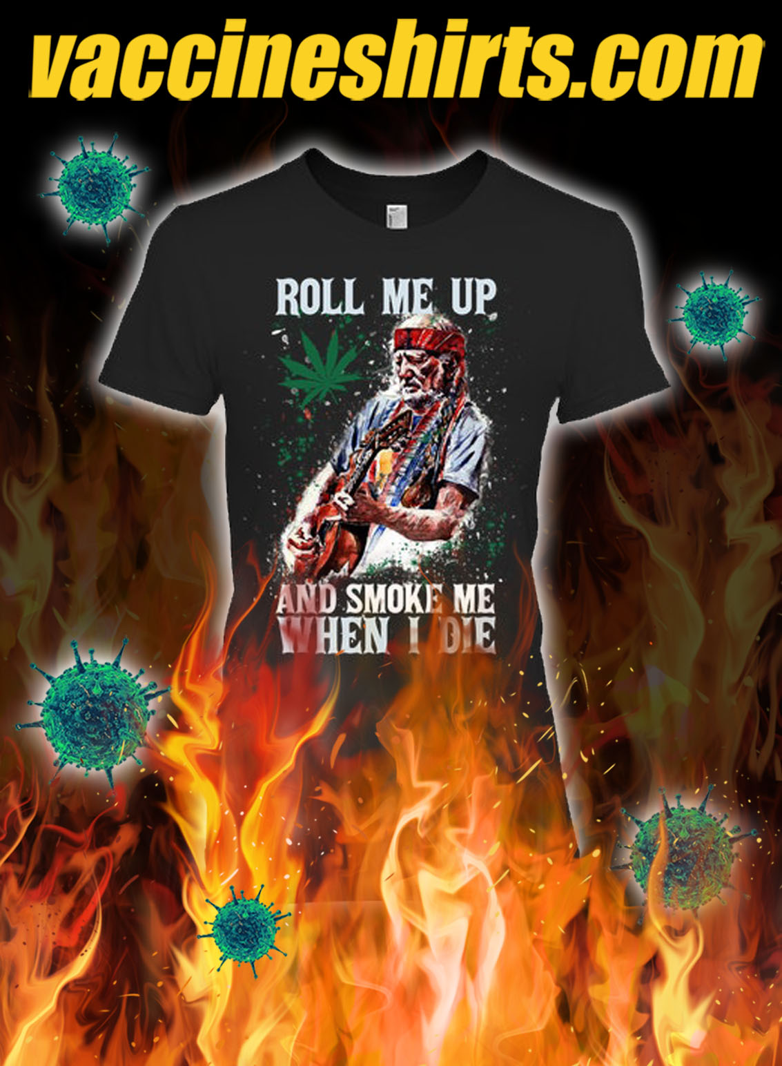 Rool me up and smoke me when i die lady shirt