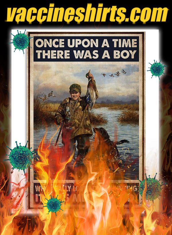 There was a boy who really loved duck hunting poster