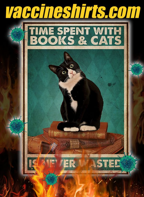 Time spent with books and cats is never wasted poster
