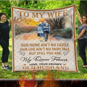 To my wife our home ain't no castle quilt blanket 3