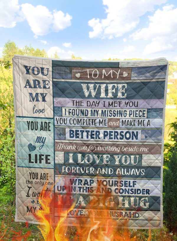 To my wife the day i met you quilt blanket