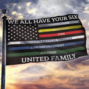 We all have your six united family flag
