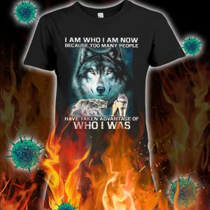 Wolf i am who i am now because too many people lady shirt