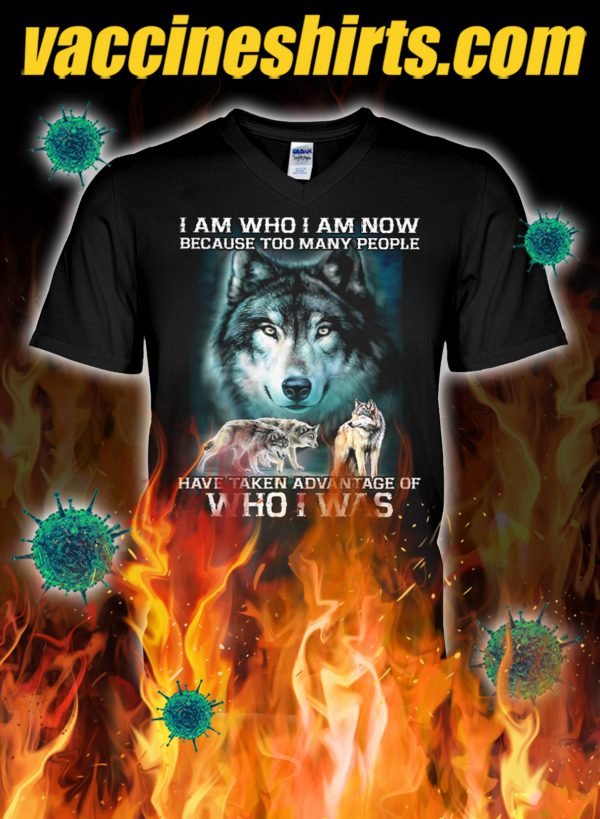 Wolf i am who i am now because too many people v-neck
