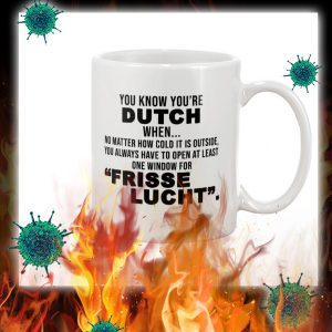 You know you're dutch mug