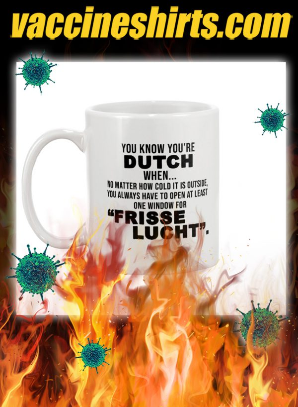 You know you're dutch mug- pic 1